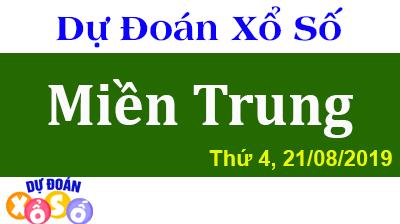 Dự Đoán XSMT 21/08/2019 - Dự đoán xổ số Miền Trung thứ 4 Ngày 21/08/2019