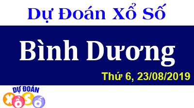 Dự Đoán XSBD 23/08/2019 – Dự Đoán Xổ Số Bình Dương Thứ 6 ngày 23/08/2019