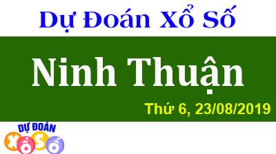 Dự Đoán XSNT 23/08/2019 – Dự Đoán Xổ Số Ninh Thuận Thứ 6 ngày 23/08/2019
