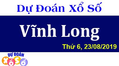Dự Đoán XSVL 23/08/2019 – Dự Đoán Xổ Số Vĩnh Long Thứ 6 ngày 23/08/2019