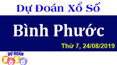 Dự Đoán XSBP 24/08/2019 – Dự Đoán Xổ Số Bình Phước Thứ 7 ngày 24/08/2019