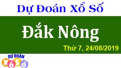 Dự Đoán XSDNO 24/08/2019 – Dự Đoán Xổ Số Đắk Nông Thứ 7 ngày 24/08/2019