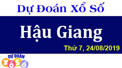 Dự Đoán XSHG 24/08/2019 – Dự Đoán Xổ Số Hậu Giang Thứ 7 ngày 24/08/2019
