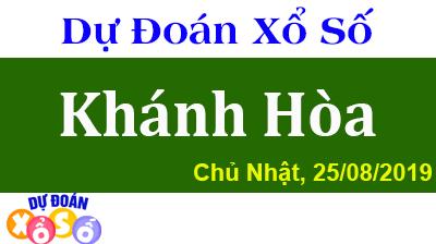 Dự Đoán XSKH 25/08/2019 – Dự Đoán Xổ Số Khánh Hòa Chủ Nhật ngày 25/08/2019