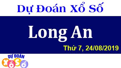 Dự Đoán XSLA 24/08/2019 – Dự Đoán Xổ Số Long An Thứ 7 ngày 24/08/2019