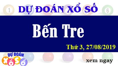 Dự Đoán XSBTR 27/08/2019 – Dự Đoán Xổ Số Bến Tre Thứ 3 ngày 27/08/2019