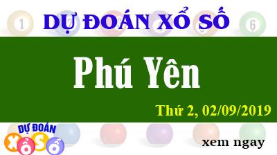 Dự Đoán XSPY 02/09/2019 – Dự Đoán Xổ Số Phú Yên Thứ 2 ngày 02/09/2019