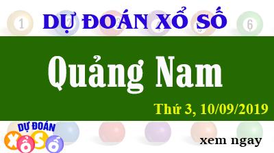Dự Đoán XSQNA 10/09/2019 – Dự Đoán Xổ Số Quảng Nam Thứ 3 ngày 10/09/2019