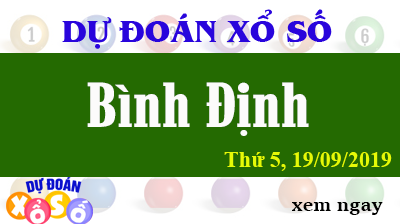 Dự Đoán XSBDI 19/09/2019 – Dự Đoán Xổ Số Bình Định Thứ 5 ngày 19/09/2019