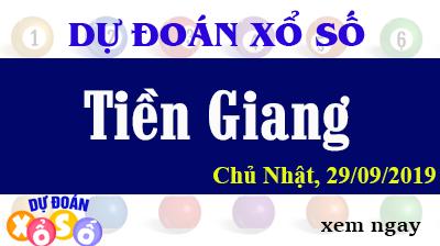 Dự Đoán XSTG 29/09/2019 – Dự Đoán Xổ Số Tiền Giang Chủ Nhật ngày 29/09/2019