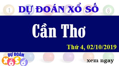 Dự Đoán XSCT 02/10/2019 – Dự Đoán Xổ Số Cần Thơ Thứ 4 ngày 02/10/2019