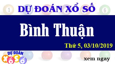 Dự Đoán XSBTH 03/10/2019 – Dự Đoán Xổ Số Bình Thuận Thứ 5 ngày 03/10/2019