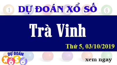 Dự Đoán XSTV 04/10/2019 – Dự Đoán Xổ Số Trà Vinh Thứ 6 ngày 04/10/2019