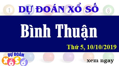 Dự Đoán XSBTH 10/10/2019 – Dự Đoán Xổ Số Bình Thuận Thứ 5 ngày 10/10/2019