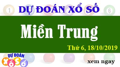 Dự Đoán XSMT 18/10/2019 - Dự đoán xổ số Miền Trung thứ 6 Ngày 18/10/2019