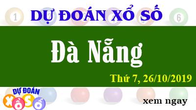 Dự Đoán XSDNA 26/10/2019 – Dự Đoán Xổ Số Đà Nẵng Thứ 7 ngày 26/10/2019