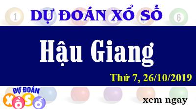 Dự Đoán XSHG 26/10/2019 – Dự Đoán Xổ Số Hậu Giang Thứ 7 ngày 26/10/2019