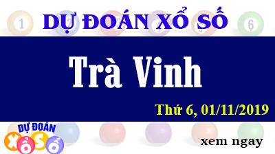 Dự Đoán XSTV 01/11/2019 – Dự Đoán Xổ Số Trà Vinh Thứ 6 ngày 01/11/2019