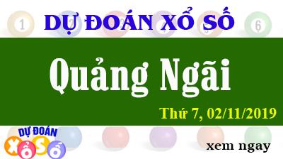Dự Đoán XSQNG 02/11/2019 – Dự Đoán Xổ Số Quảng Ngãi Thứ 7 ngày 02/11/2019