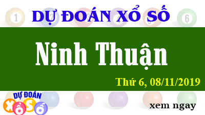 Dự Đoán XSNT 08/11/2019 – Dự Đoán Xổ Số Ninh Thuận Thứ 6 ngày 08/11/2019