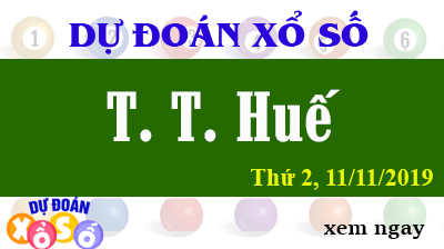 Dự Đoán XSTTH 11/11/2019 – Dự Đoán Xổ Số Huế Thứ 2 ngày 11/11/2019