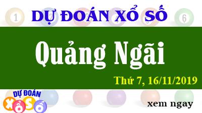 Dự Đoán XSQNG 16/11/2019 – Dự Đoán Xổ Số Quảng Ngãi Thứ 7 ngày 16/11/2019