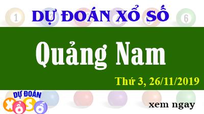 Dự Đoán XSQNA 26/11/2019 – Dự Đoán Xổ Số Quảng Nam Thứ 3 ngày 26/11/2019