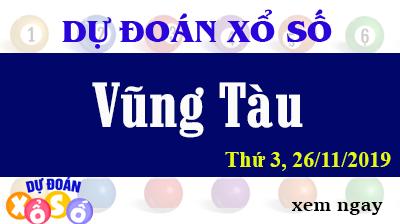 Dự Đoán XSVT 26/11/2019 – Dự Đoán Xổ Số Vũng Tàu Thứ 3 ngày 26/11/2019