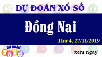 Dự Đoán XSDN 27/11/2019 – Dự Đoán Xổ Số Đồng Nai Thứ 4 ngày 27/11/2019