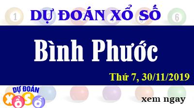 Dự Đoán XSBP 30/11/2019 – Dự Đoán Xổ Số Bình Phước Thứ 7 ngày 30/11/2019
