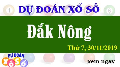 Dự Đoán XSDNO 30/11/2019 – Dự Đoán Xổ Số Đắk Nông Thứ 7 ngày 30/11/2019