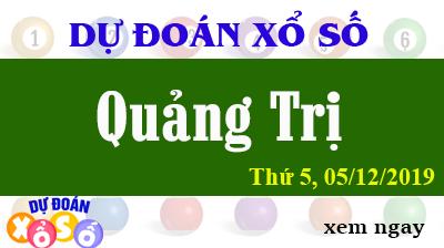 Dự Đoán XSQT 05/12/2019 – Dự Đoán Xổ Số Quảng Trị thứ 5 Ngày 05/12/2019