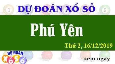 Dự Đoán XSPY – Dự Đoán Xổ Số Phú Yên Thứ 2 ngày 16/12/2019