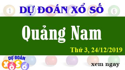 Dự Đoán XSQNA – Dự Đoán Xổ Số Quảng Nam Thứ 3 ngày 24/12/2019