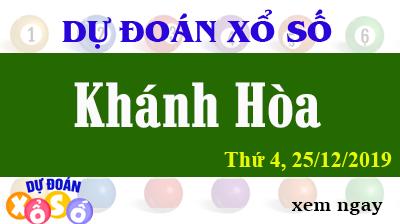 Dự Đoán XSKH – Dự Đoán Xổ Số Khánh Hòa Thứ 4 ngày 25/12/2019