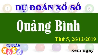 Dự Đoán XSQB – Dự Đoán Xổ Số Quảng Bình Thứ 5 ngày 26/12/2019