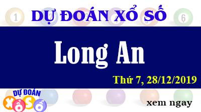 Dự Đoán XSLA – Dự Đoán Xổ Số Long An Thứ 7 ngày 28/12/2019