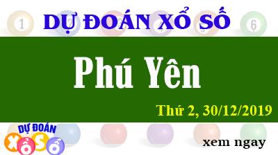 Dự Đoán XSPY – Dự Đoán Xổ Số Phú Yên Thứ 2 ngày 30/12/2019