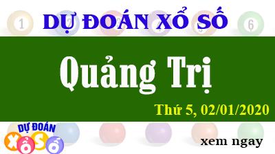 Dự Đoán XSQT – Dự Đoán Xổ Số Quảng Trị Thứ 5 ngày 02/01/2020