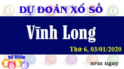 Dự Đoán XSVL – Dự Đoán Xổ Số Vĩnh Long Thứ 6 ngày 03/01/2020