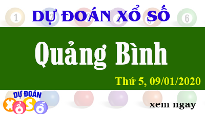 Dự Đoán XSQB – Dự Đoán Xổ Số Quảng Bình Thứ 5 ngày 09/01/2020