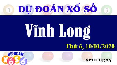 Dự Đoán XSVL – Dự Đoán Xổ Số Vĩnh Long Thứ 6 ngày 10/01/2020