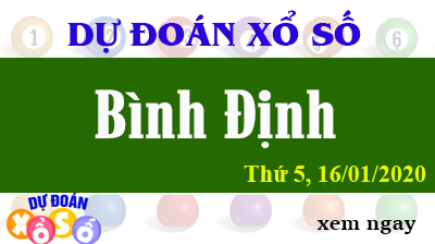 Dự Đoán XSBDI – Dự Đoán Xổ Số Bình Định Thứ 5 ngày 16/01/2020