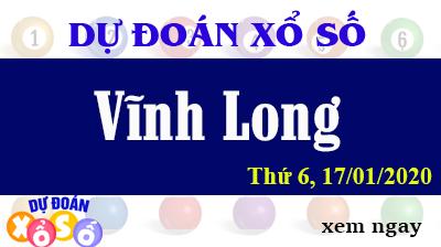 Dự Đoán XSVL – Dự Đoán Xổ Số Vĩnh Long Thứ 6 ngày 17/01/2020