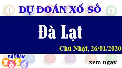 Dự Đoán XSDL – Dự Đoán Xổ Số Đà Lạt Chủ Nhật ngày 26/01/2020