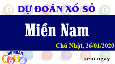 Dự Đoán XSMN 26/01/2020 - Dự Đoán Kết quả Xổ Số Miền Nam Chủ Nhật