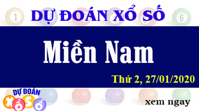 Dự Đoán XSMN 27/01/2020 - Dự Đoán Kết quả Xổ Số Miền Nam Thứ 2
