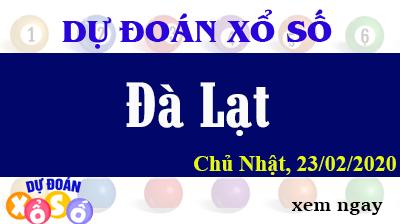 Dự Đoán XSDL – Dự Đoán Xổ Số Đà Lạt Chủ Nhật ngày 23/02/2020