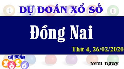 Dự Đoán XSDN – Dự Đoán Xổ Số Đồng Nai Thứ 4 ngày 26/02/2020