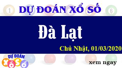 Dự Đoán XSDL – Dự Đoán Xổ Số Đà Lạt Chủ Nhật ngày 01/03/2020